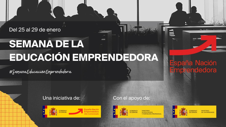 Alto Comisionado para España Nación Emprendedora impulsa  Educación Emprendedora